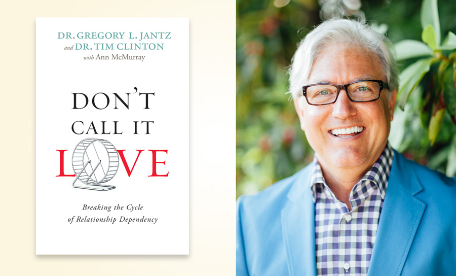 Dr. Gregory Jantz - Don't Call It Love